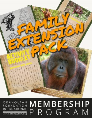 Orangutan Foundation International Membership Program Family Pack